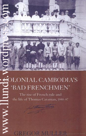 Colonial Cambodia's 'Bad Frenchmen'