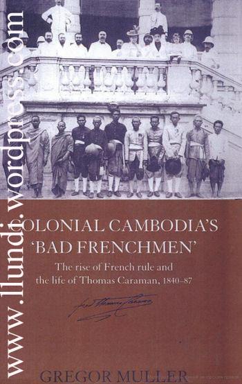 Colonial Cambodia's 'Bad Frenchmen'